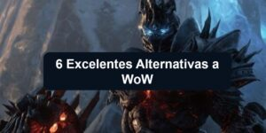 6 Excelentes Alternativas a WoW