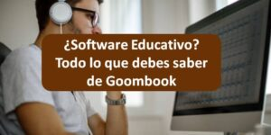 ¿Software Educativo? Todo lo que debes saber de Goombook